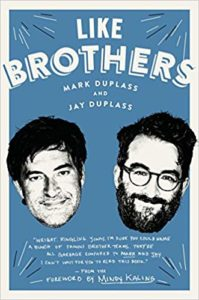 Like Brothers by Mark Duplass and Jay Duplass